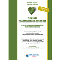 TECNICA DI POLIZIA GIUDIZIARIA AMBIENTALE EDIZIONE 2018 (totalmente rinnovata)