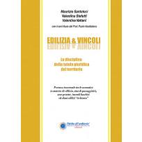 EDILIZIA & VINCOLI LA DISCIPLINA DELLA TUTELA GIURIDICA DEL TERRITORIO